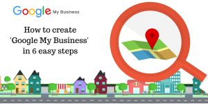 How to create Google My Business – in 6 easy steps
